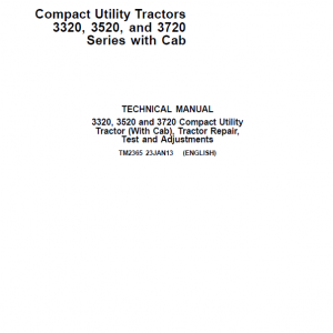 John Deere 3320, 3520, 3720 Compact Utility Tractors Repair Manual (With Cab)