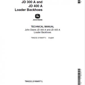 John Deere 300A, 400A Backhoe Loader Repair Service Manual