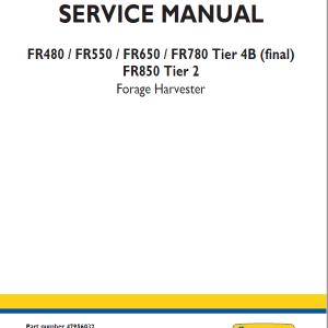 New Holland FR480, FR550, FR650, FR780, FR850, FR850 Forage Harvester Service Manual